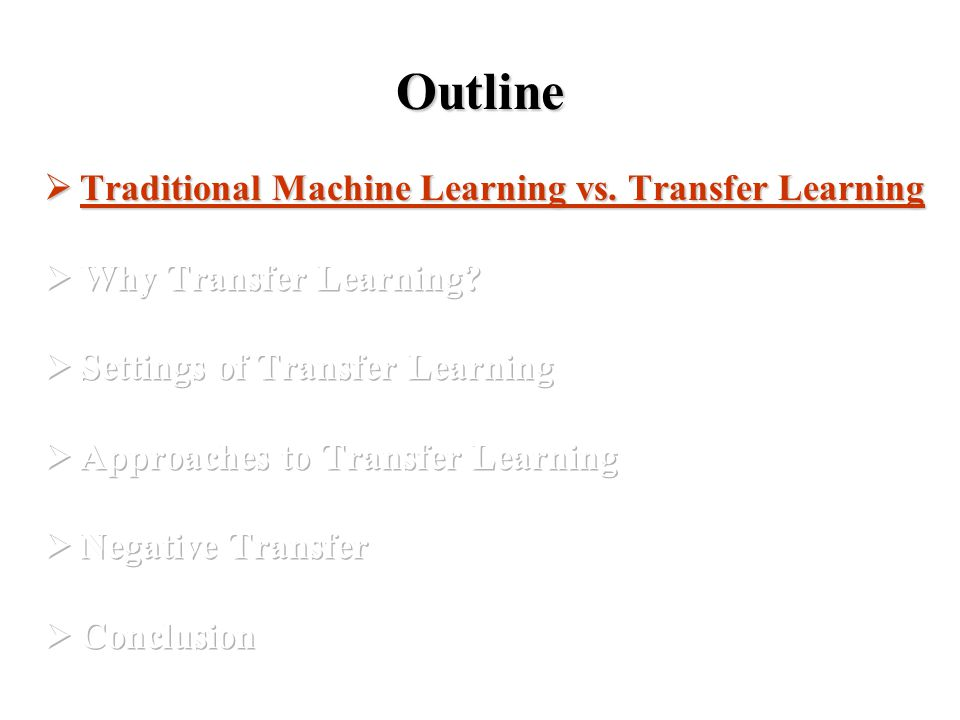 Inductive Transfer Learning Model-transfer Approaches Regularization-based Method [Evgeiou and Pontil, KDD-04] Assumption: If t tasks are related to each other, then they may share some parameters among individual models.