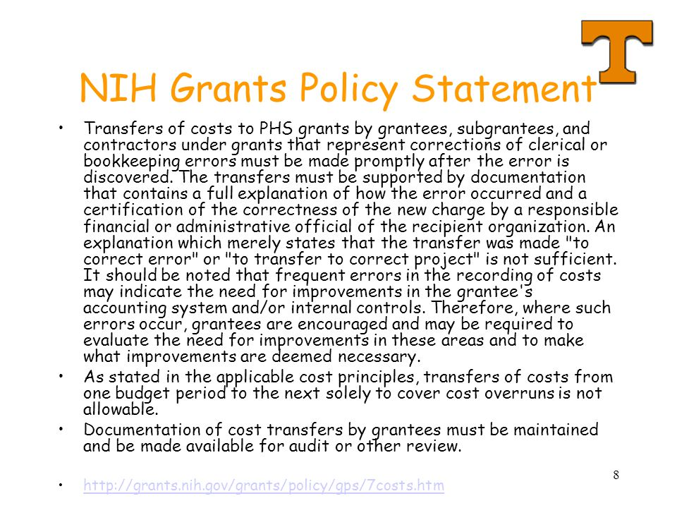 8 NIH Grants Policy Statement Transfers of costs to PHS grants by grantees, subgrantees, and contractors under grants that represent corrections of clerical or bookkeeping errors must be made promptly after the error is discovered.