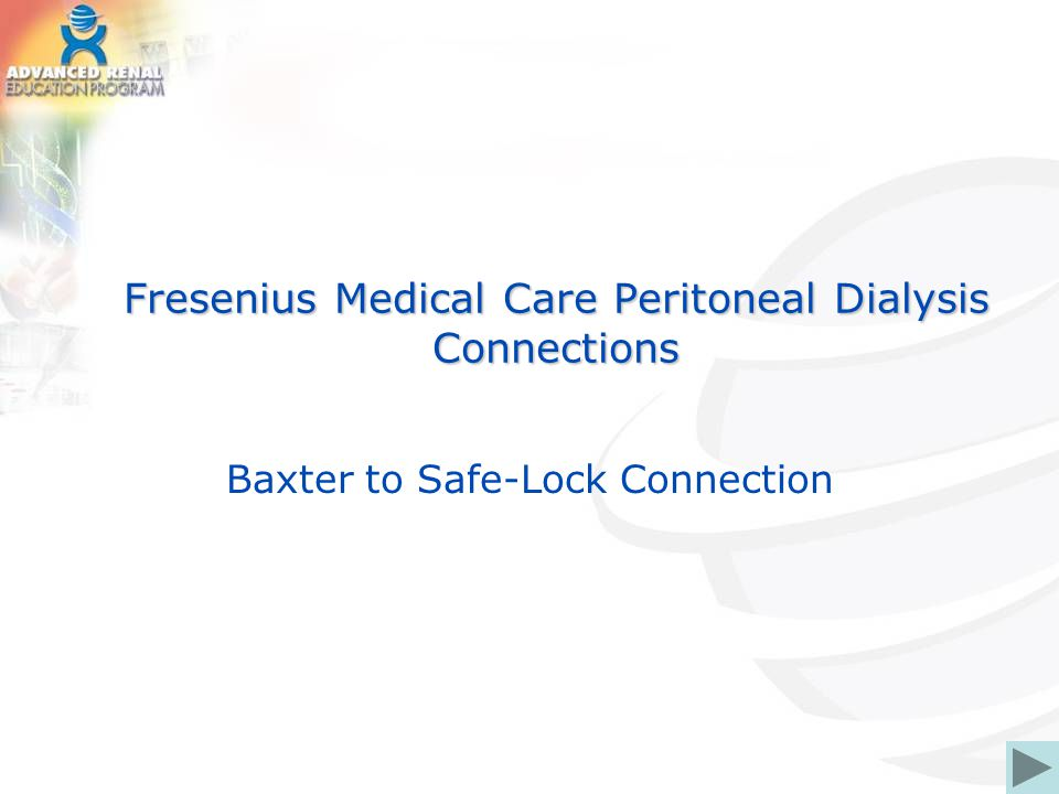 Fresenius Medical Care Peritoneal Dialysis Connections Baxter to Safe-Lock Connection