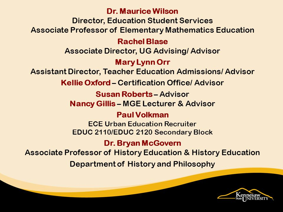 Dr. Maurice Wilson Director, Education Student Services Associate Professor of Elementary Mathematics Education Rachel Blase Associate Director, UG Ad