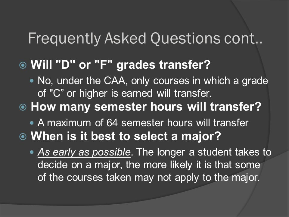 Frequently Asked Questions cont..  Will