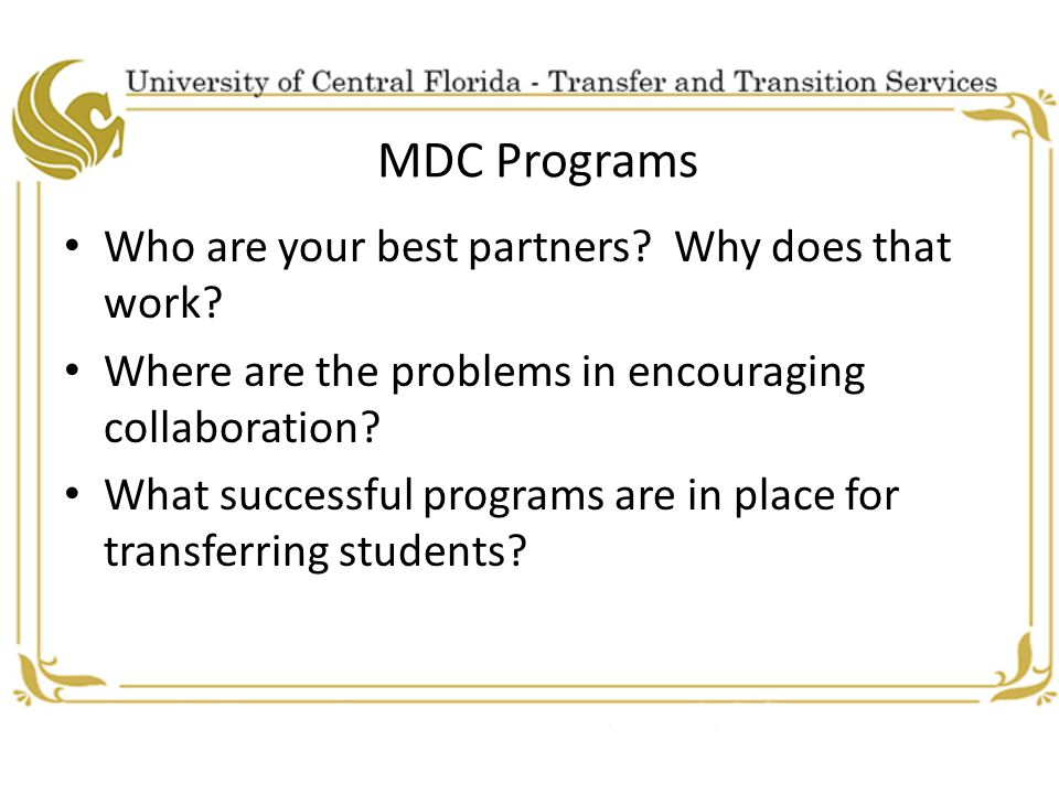 MDC Programs Who are your best partners. Why does that work.