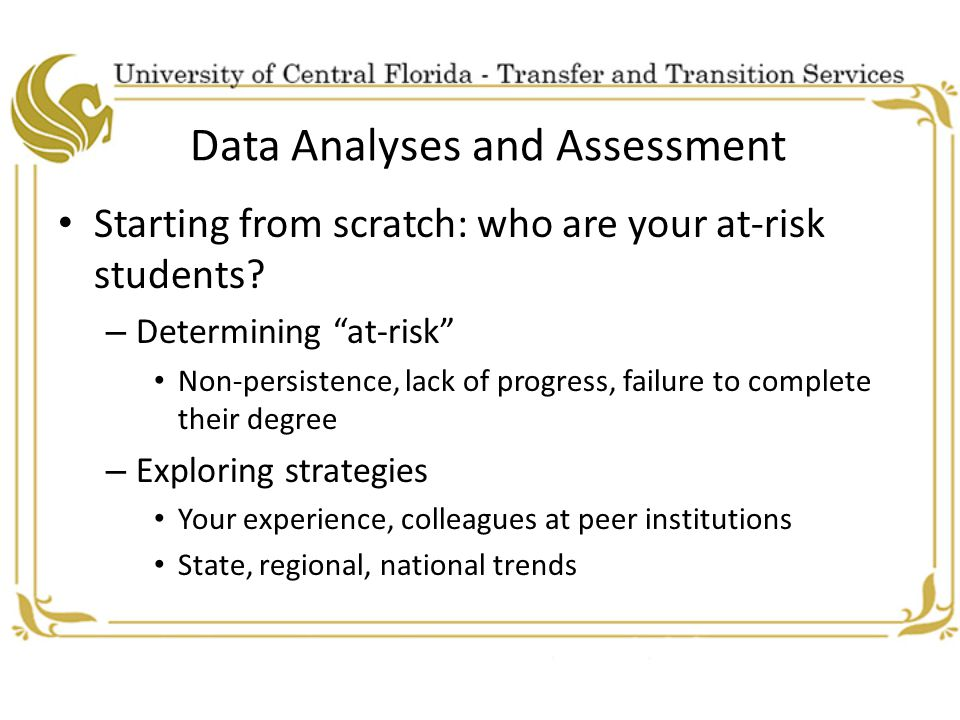 Data Analyses and Assessment Starting from scratch: who are your at-risk students.
