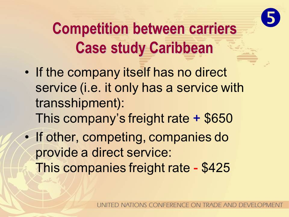 If the company itself has no direct service (i.e. it only has a service with transshipment): This company's freight rate + $650 If other, competing, c