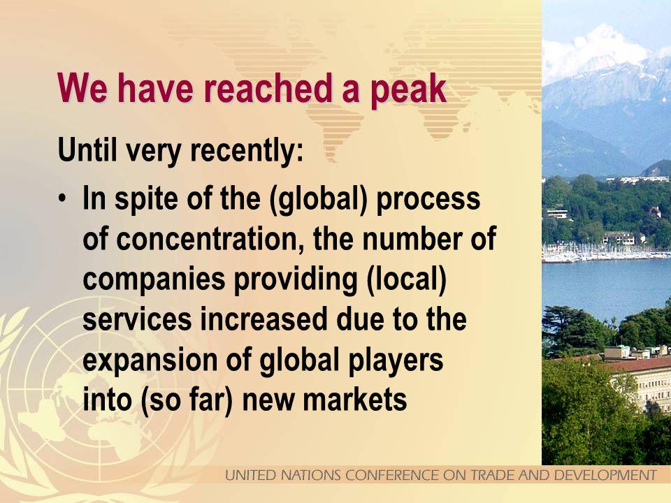 We have reached a peak Until very recently: In spite of the (global) process of concentration, the number of companies providing (local) services incr