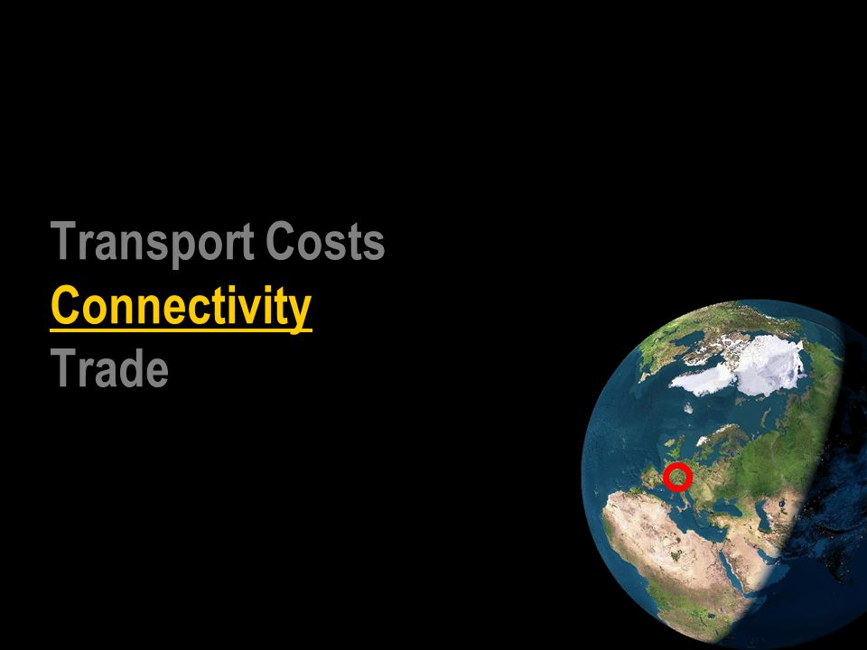 Transport Costs Connectivity Trade