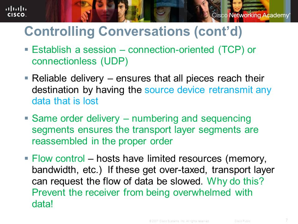 7 © 2007 Cisco Systems, Inc. All rights reserved.Cisco Public Controlling Conversations (cont'd)  Establish a session – connection-oriented (TCP) or