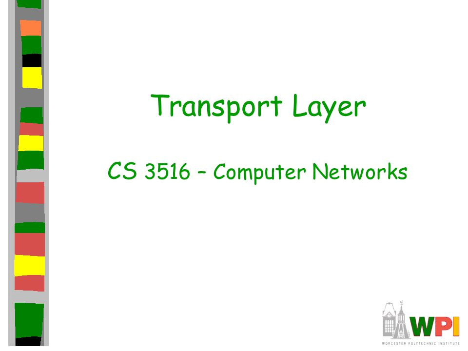 Chapter 3 outline 3.1 Transport-layer services 3.2 Multiplexing and demultiplexing 3.3 Connectionless transport: UDP 3.4 Principles of reliable data transfer 3.5 Connection-oriented transport: TCP –segment structure –reliable data transfer –flow control –connection management 3.6 Principles of congestion control 3.7 TCP congestion control