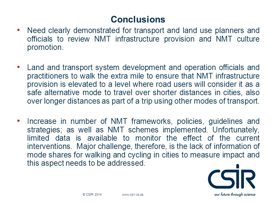 Conclusions Need clearly demonstrated for transport and land use planners and officials to review NMT infrastructure provision and NMT culture promotion.