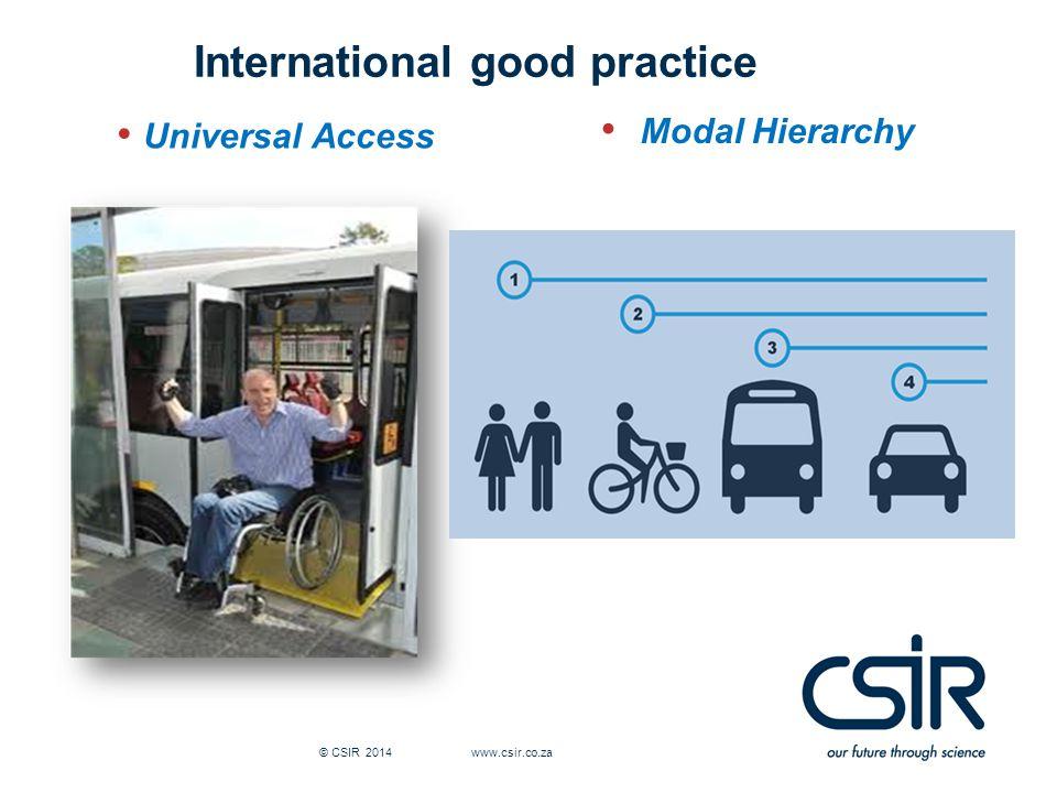 International good practice Universal Access Modal Hierarchy © CSIR 2014 www.csir.co.za