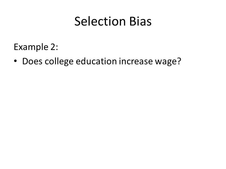 Selection Bias Example 2: Does college education increase wage