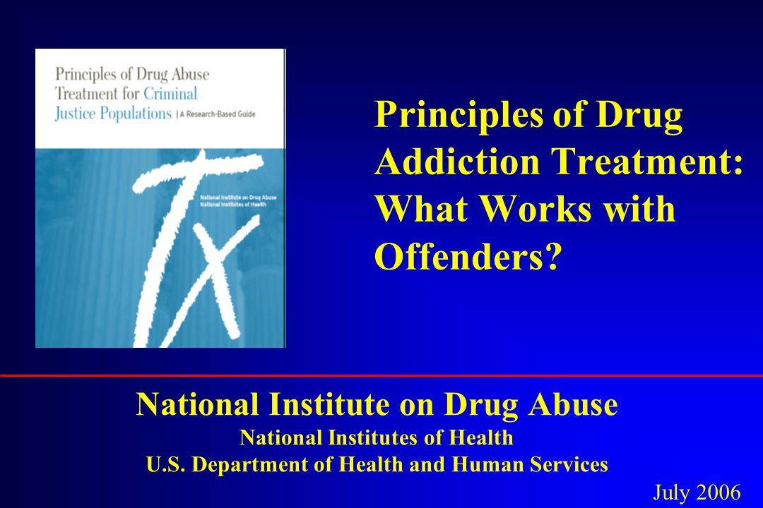 Principles of Drug Addiction Treatment: What Works with Offenders.