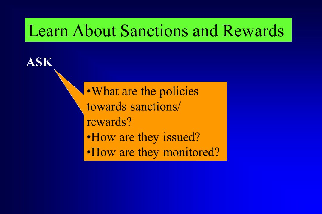 Learn About Sanctions and Rewards What are the policies towards sanctions/ rewards.