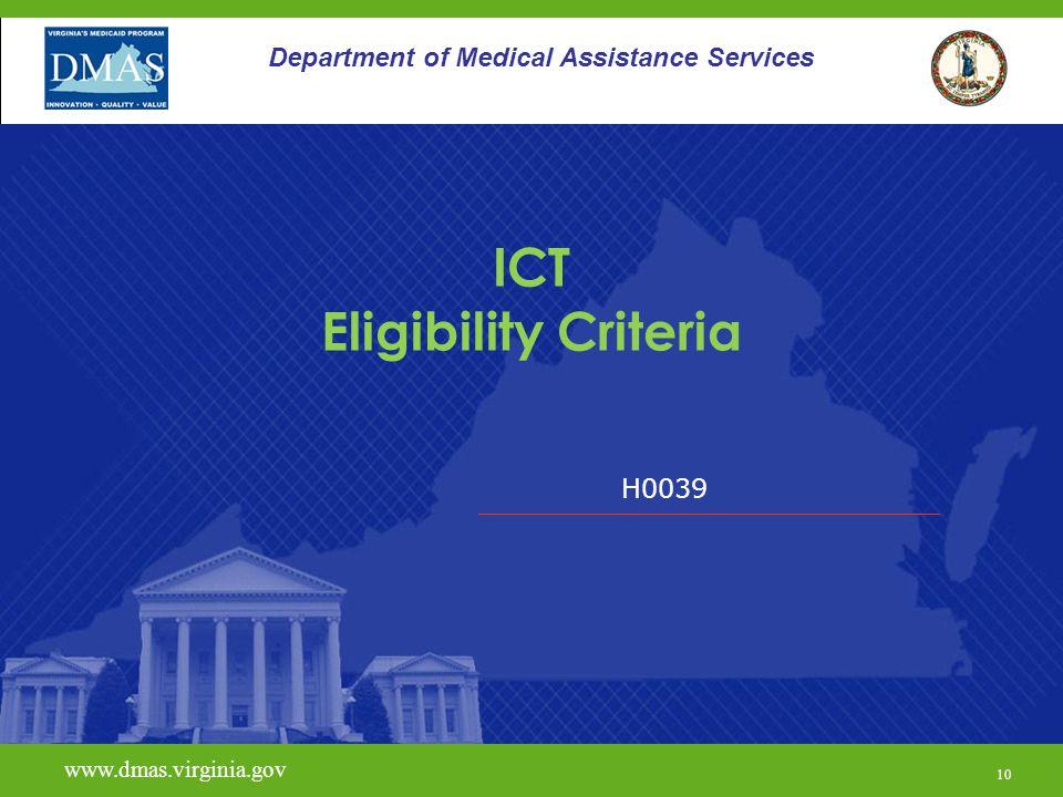 H0039 www.dmas.virginia.gov 10 Department of Medical Assistance Services ICT Eligibility Criteria