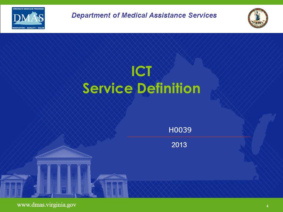 H0039 www.dmas.virginia.gov 4 Department of Medical Assistance Services ICT Service Definition 2013