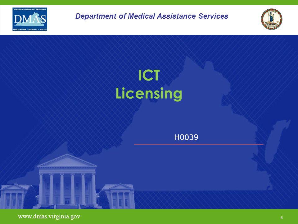 H0039 www.dmas.virginia.gov 6 Department of Medical Assistance Services ICT Licensing