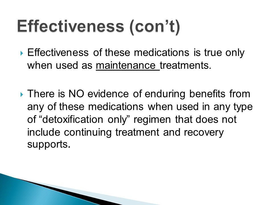  Effectiveness of these medications is true only when used as maintenance treatments.