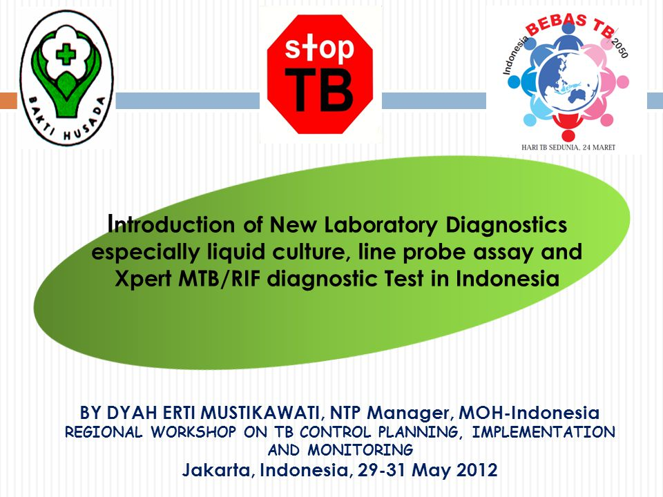 Background 2  Earlier and improve TB case detection to reduce the diagnostic delays are global and national priorities for TB control  Alarming increases in MDR-TB  TBMDR pilot implemetentation and KAP survey of Private Practitioners in 12 provinces  Low reported of HIV-associated TB largely goes undetected due to the limitations of current diagnostic techniques  WHO endorsed Xpert MTB/RIF in December 2010 and recommended to implement it in specific settings  Xpert MTB/RIF expect to improve TB diagnosis in HIV patient and expand capacity as proxy to diagnose MDR-TB.
