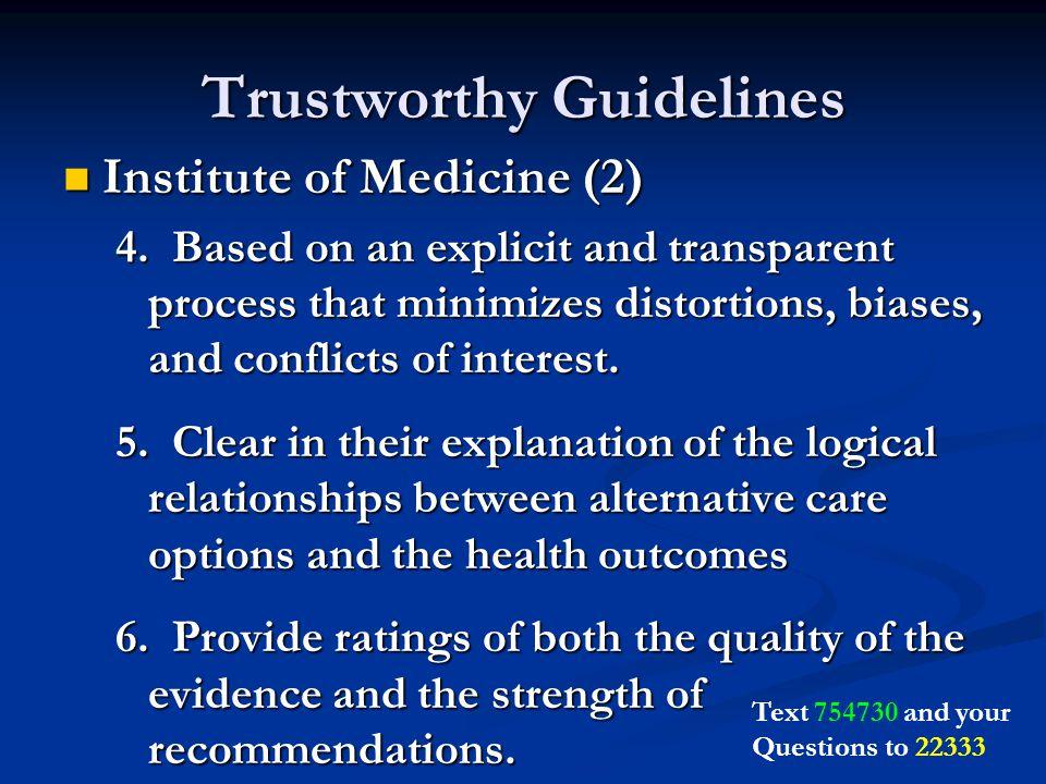 Trustworthy Guidelines Institute of Medicine (2) Institute of Medicine (2) 4.