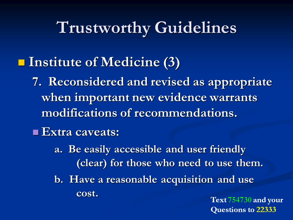 Trustworthy Guidelines Institute of Medicine (3) Institute of Medicine (3) 7.