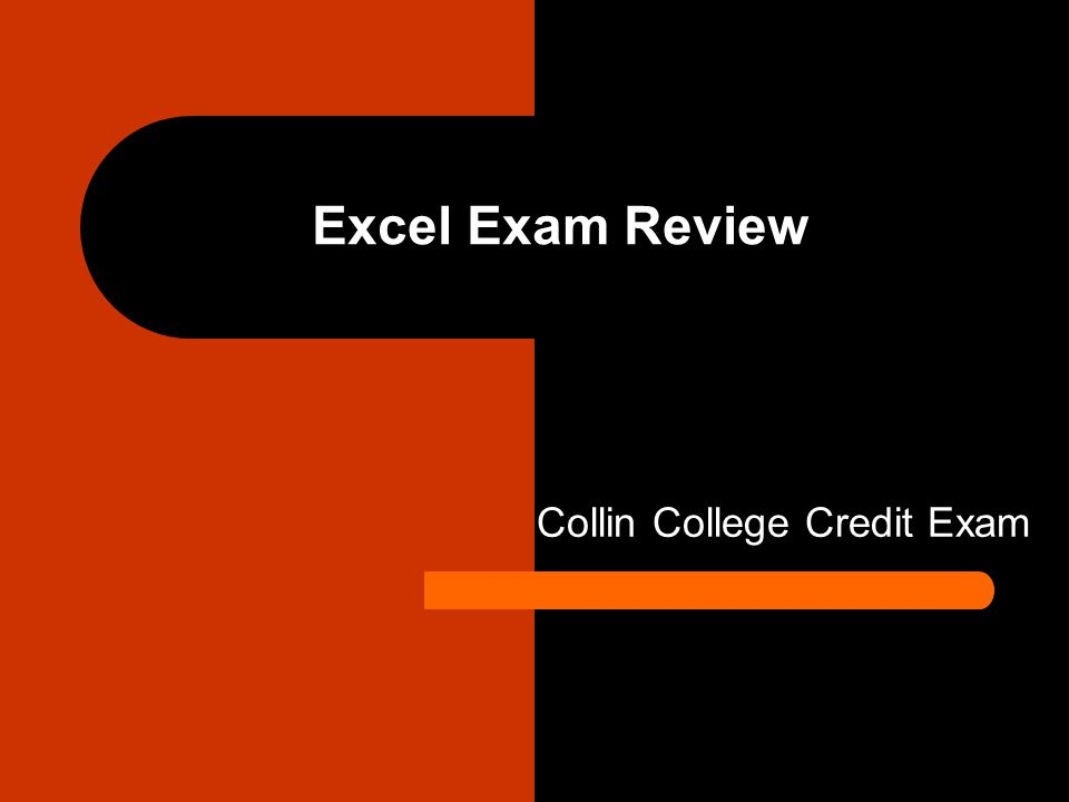 Excel Exam Review Collin College Credit Exam