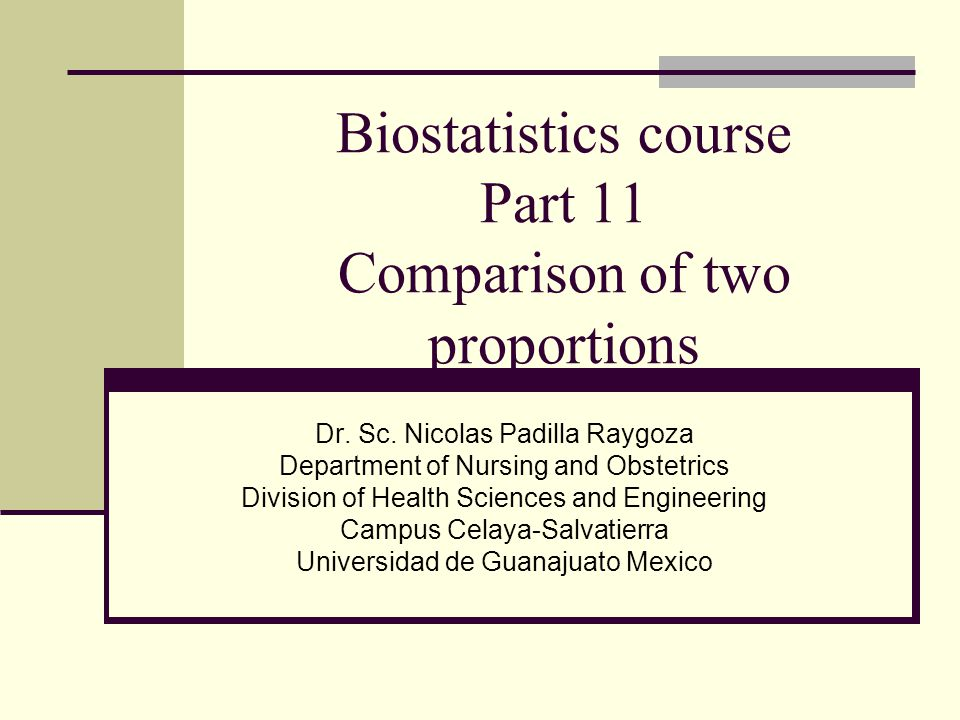 Biostatistics course Part 11 Comparison of two proportions Dr.