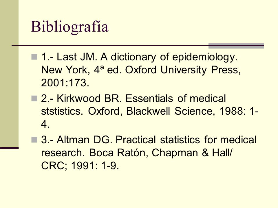 Bibliografía 1.- Last JM. A dictionary of epidemiology.