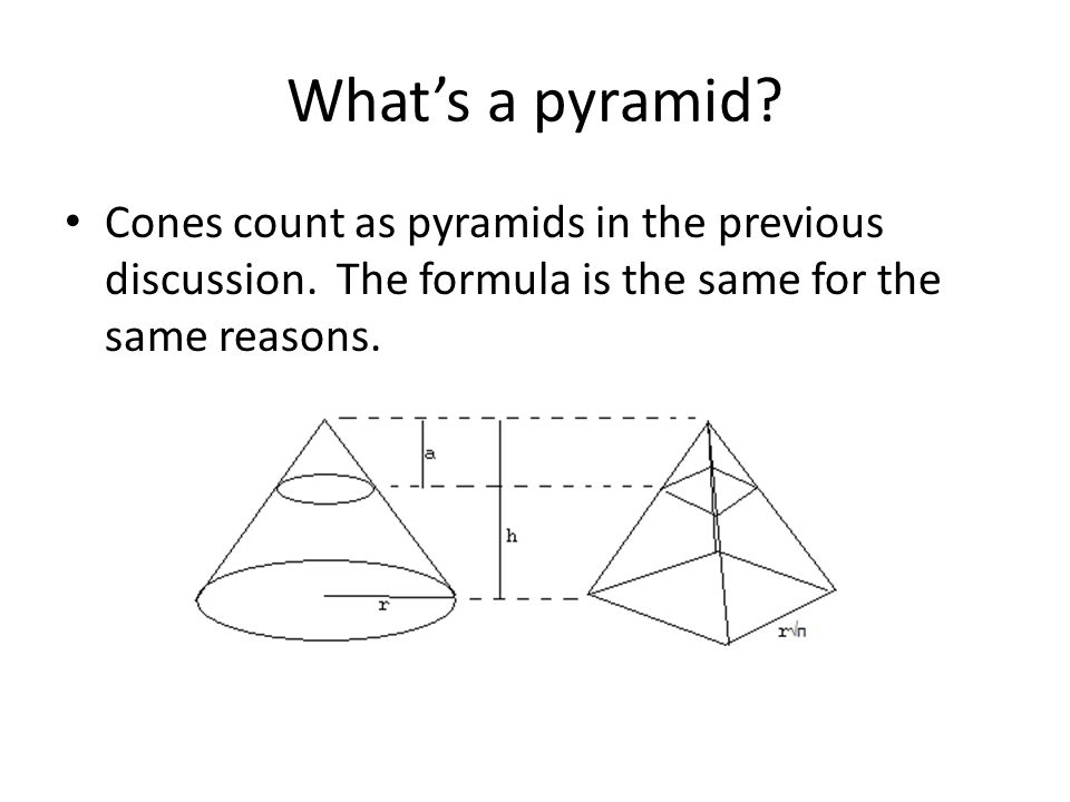 What's a pyramid.Cones count as pyramids in the previous discussion.