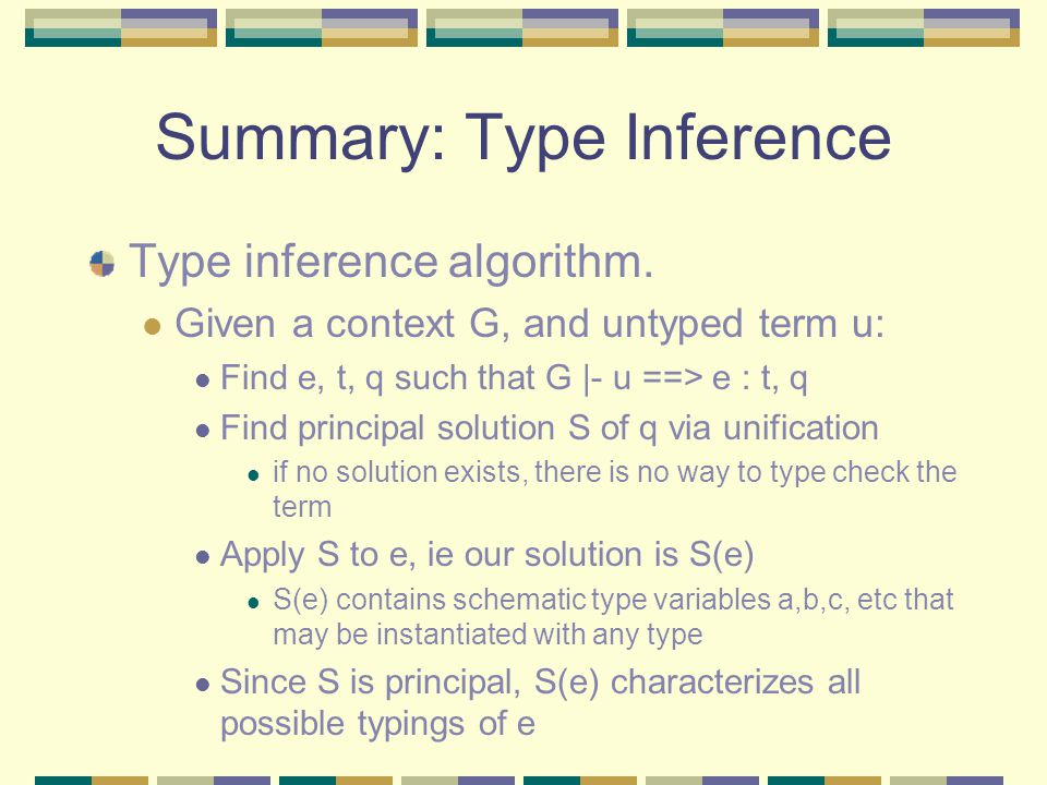 Summary: Type Inference Type inference algorithm.