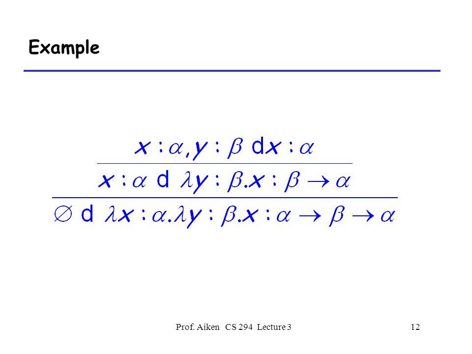 Prof. Aiken CS 294 Lecture 312 Example