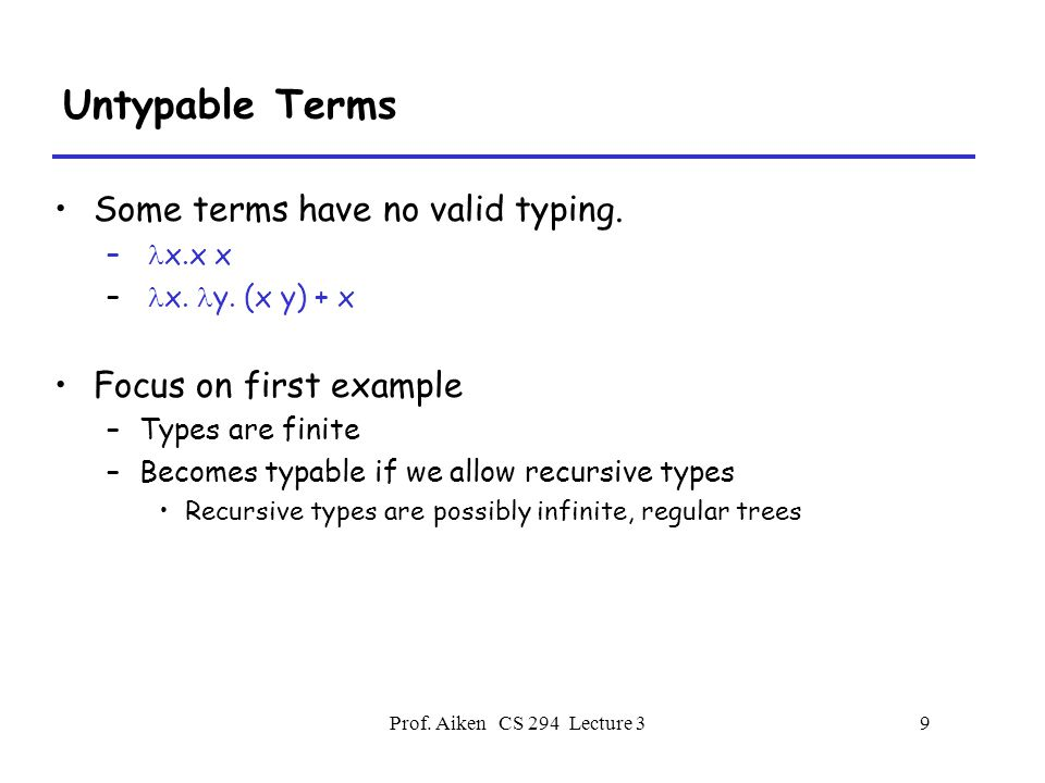 Prof.Aiken CS 294 Lecture 370 Type Ordering Define an ordering on types:  1   2, (  1 = .