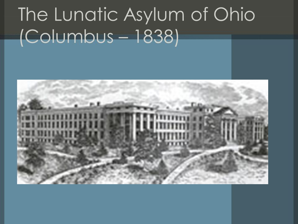 The Lunatic Asylum of Ohio (Columbus – 1838)