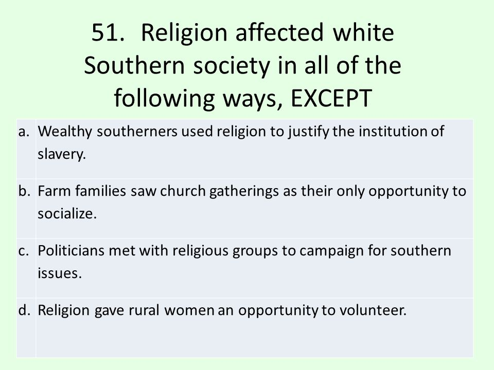 c.Politicians met with religious groups to campaign for southern issues.