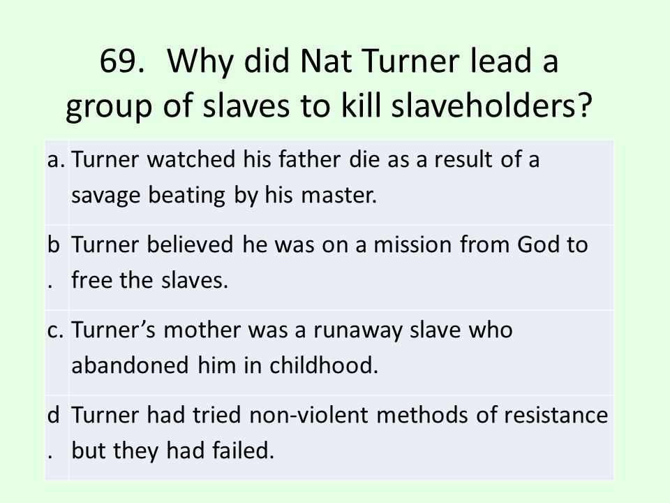 b.b. Turner believed he was on a mission from God to free the slaves.
