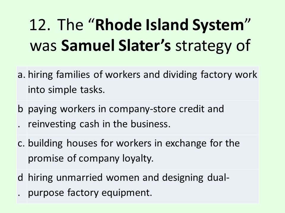 a.hiring families of workers and dividing factory work into simple tasks.