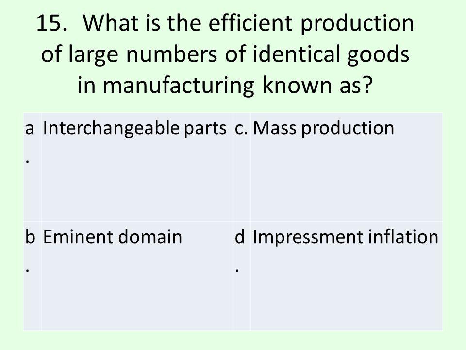 c.Mass production