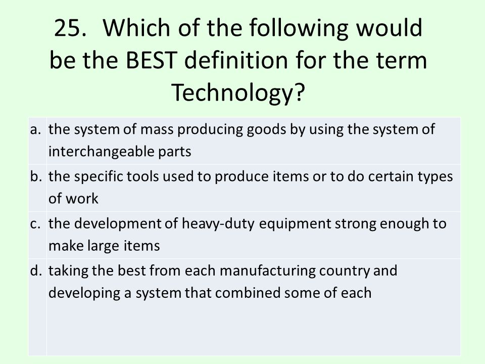 b.the specific tools used to produce items or to do certain types of work