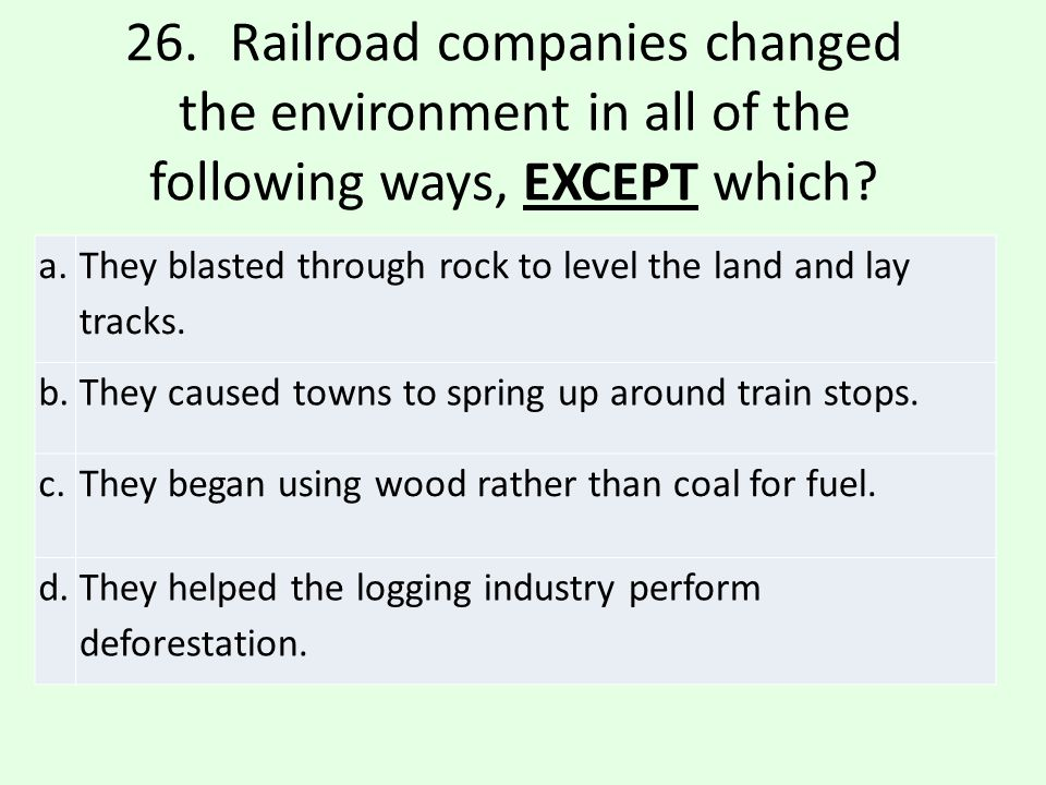 c.They began using wood rather than coal for fuel.