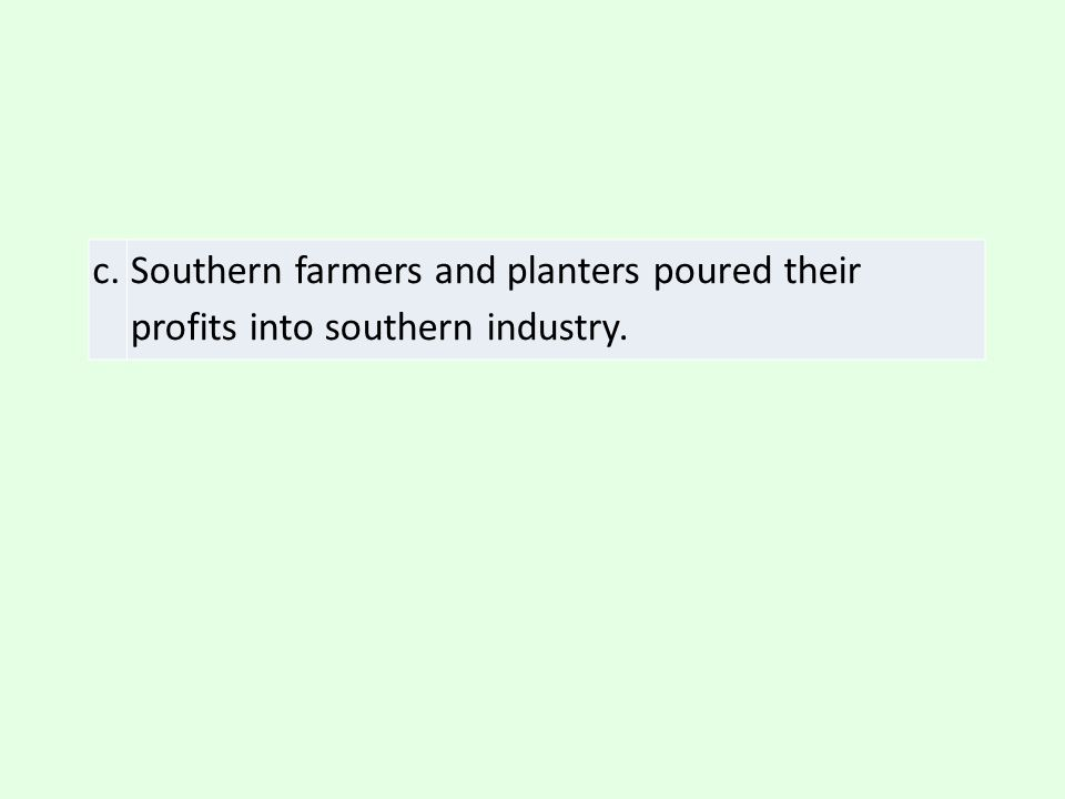 48.In the first half of the 1800s, what portion of white southern families had slaves.