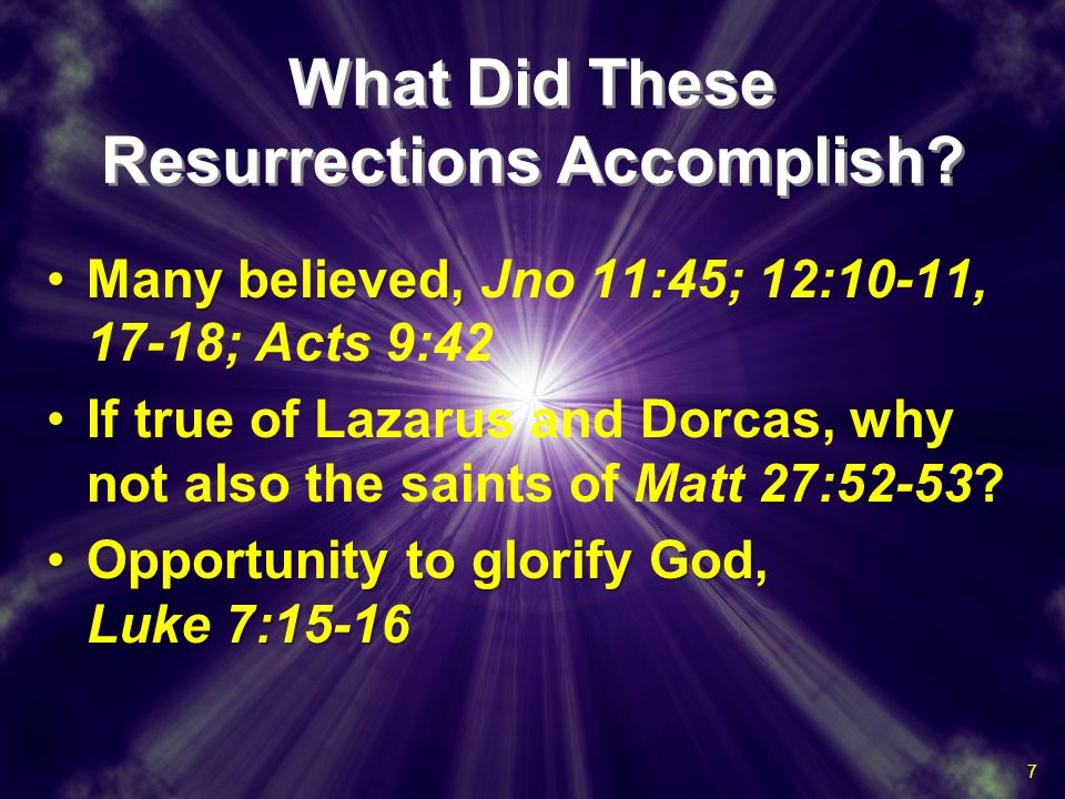 What Did These Resurrections Accomplish.
