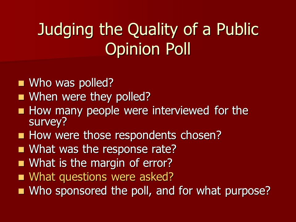 Judging the Quality of a Public Opinion Poll Who was polled.