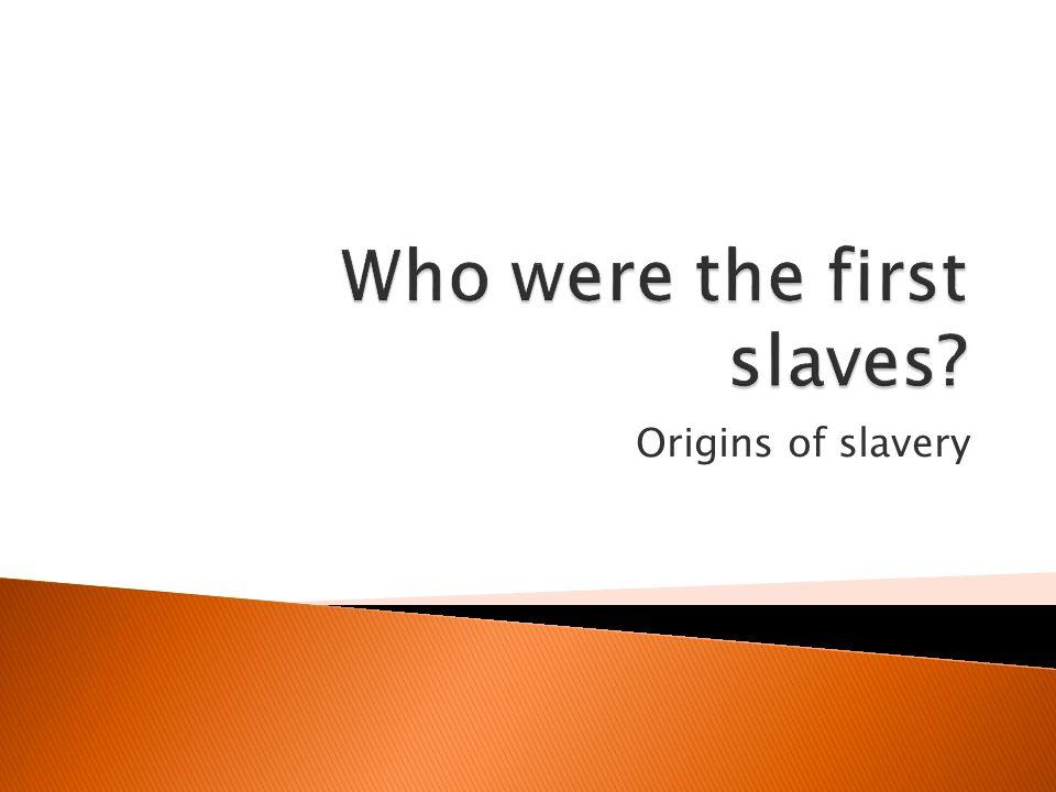 Origins of slavery