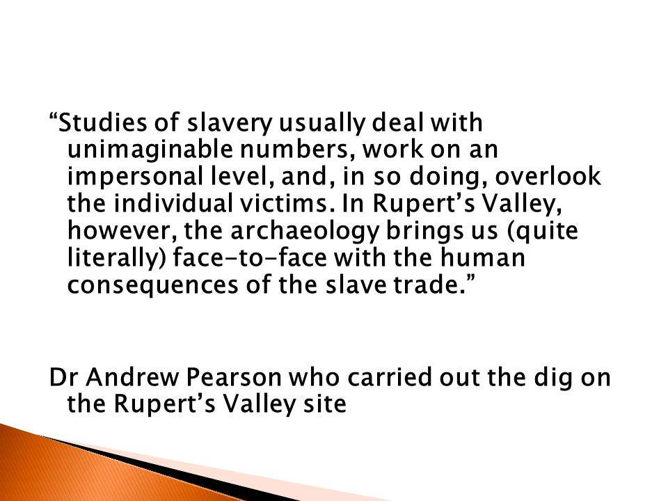 """Studies of slavery usually deal with unimaginable numbers, work on an impersonal level, and, in so doing, overlook the individual victims. In Rupert'"