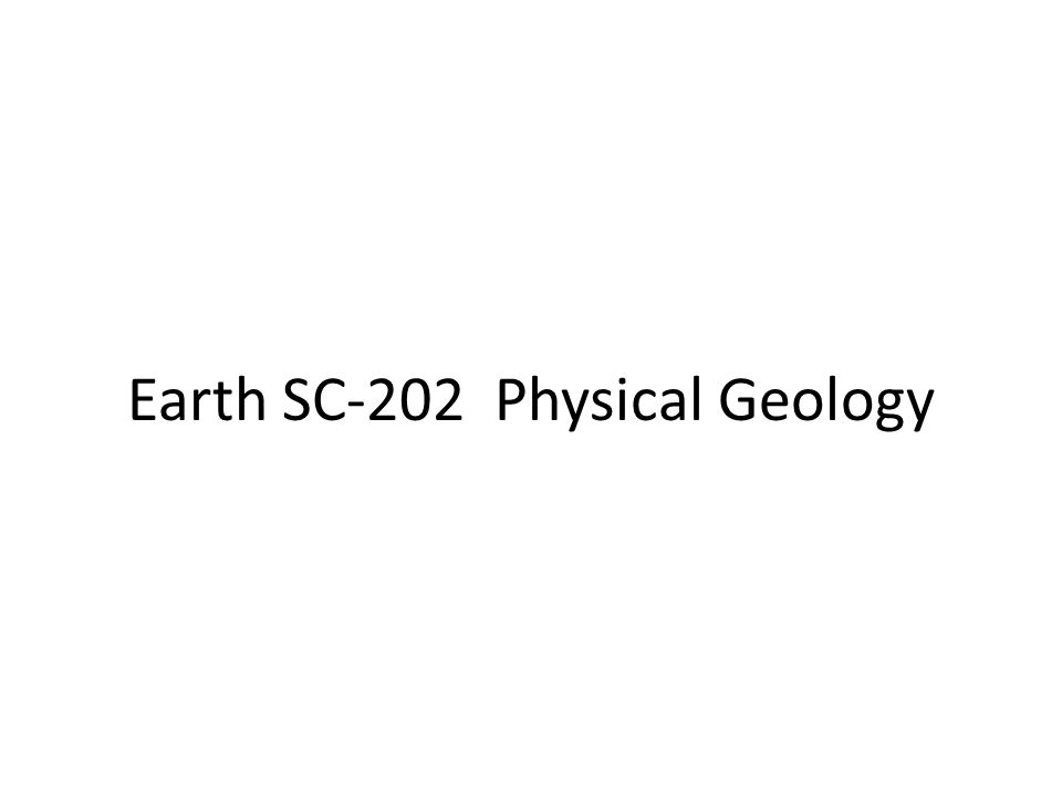 Earth SC-202 Physical Geology
