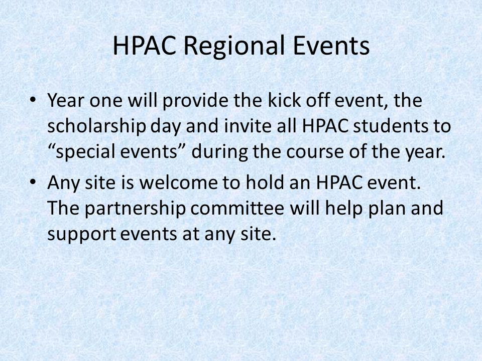 """HPAC Regional Events Year one will provide the kick off event, the scholarship day and invite all HPAC students to """"special events"""" during the course"""