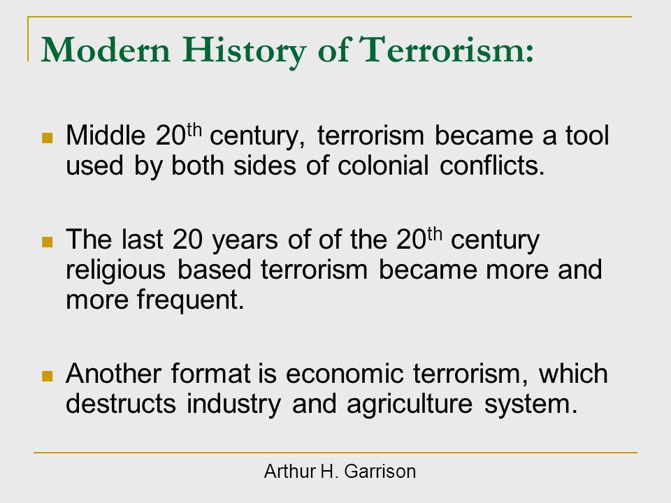 Modern History of Terrorism Terrorism is Asymmetric Warfare.