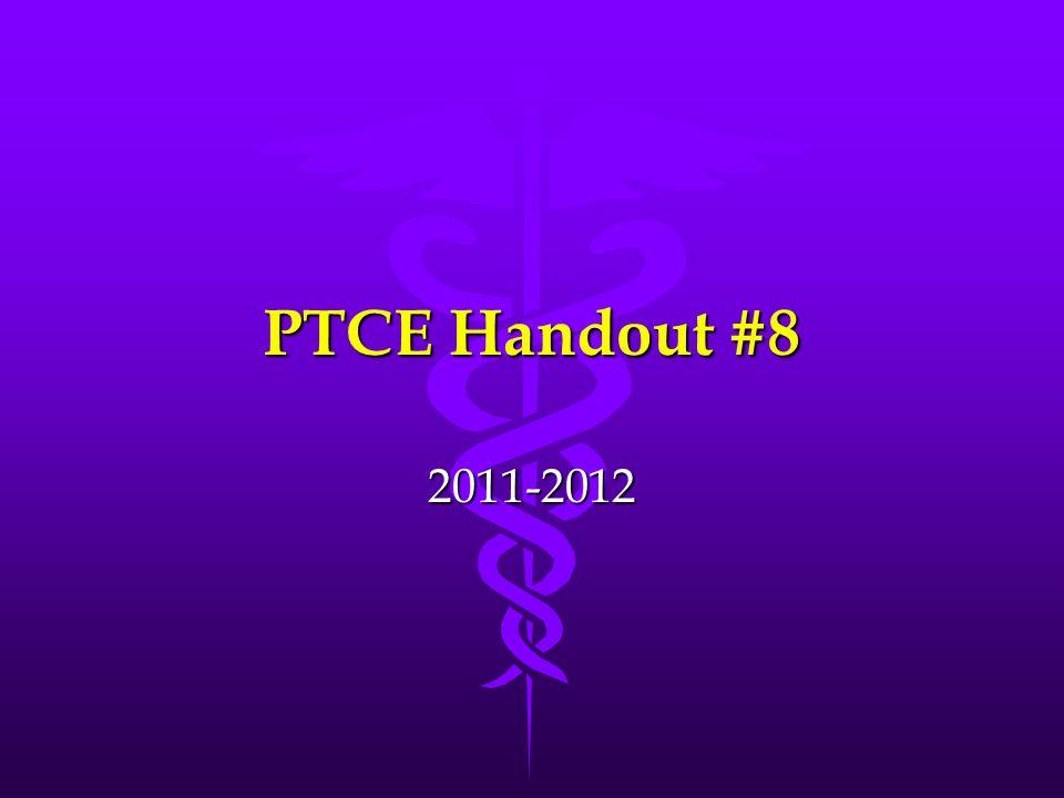 PTCE Handout #8 2011-2012