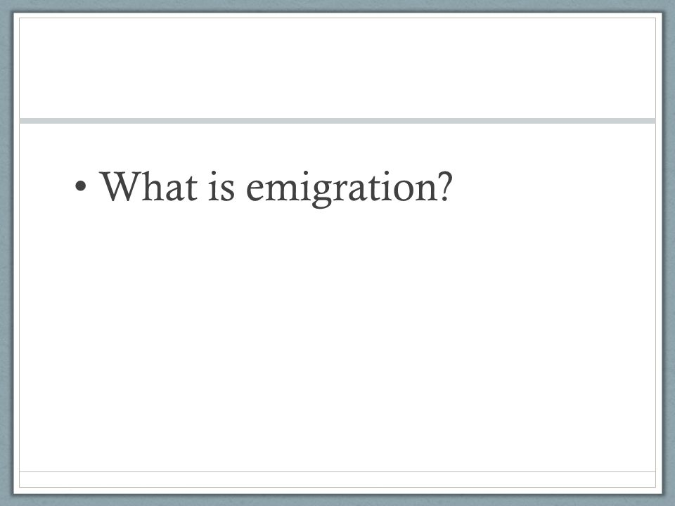 What is emigration?