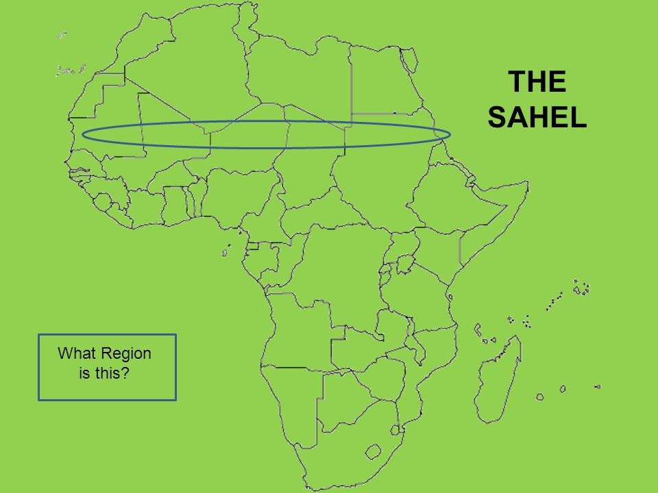 What Region is this? THE SAHEL