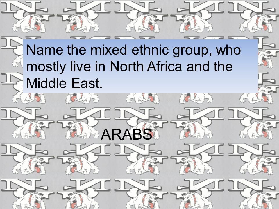 Name the mixed ethnic group, who mostly live in North Africa and the Middle East. ARABS